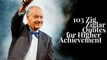 103 Zig Ziglar Quotes for Higher Achievement