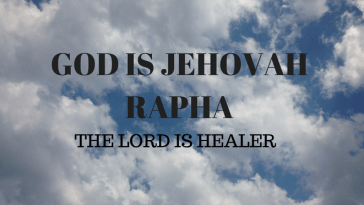 What does it mean that God is Jehovah-Rapha in the Bible