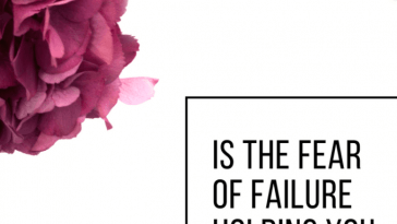 Is the Fear of Failure Holding You Back?